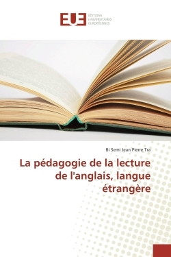 LA PEDAGOGIE DE LA LECTURE DE L'ANGLAIS, LANGUE ETRANGERE