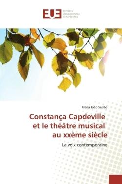 CONSTANCA CAPDEVILLE ET LE THEATRE MUSICAL AU XXEME SIECLE