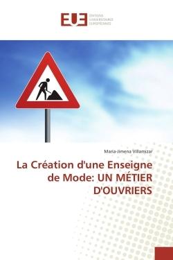 LA CREATION D'UNE ENSEIGNE DE MODE: UN METIER D'OUVRIERS