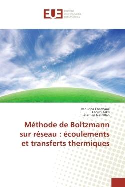 METHODE DE BOLTZMANN SUR RESEAU : ECOULEMENTS ET TRANSFERTS THERMIQUES