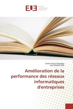 AMELIORATION DE LA PERFORMANCE DES RESEAUX INFORMATIQUES D'ENTREPRISES