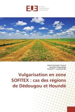 VULGARISATION EN ZONE SOFITEX : CAS DES REGIONS DE DEDOUGOU ET HOUNDE
