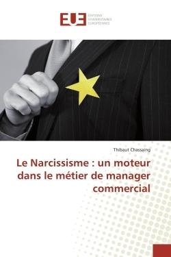 LE NARCISSISME : UN MOTEUR DANS LE METIER DE MANAGER COMMERCIAL