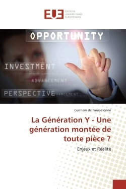LA GENERATION Y - UNE GENERATION MONTEE DE TOUTE PIECE ?