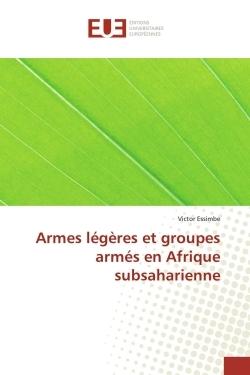 ARMES LEGERES ET GROUPES ARMES EN AFRIQUE SUBSAHARIENNE