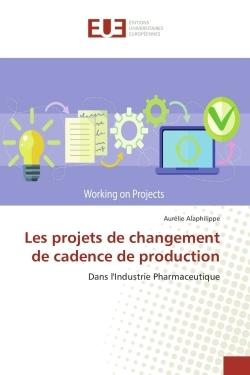 LES PROJETS DE CHANGEMENT DE CADENCE DE PRODUCTION