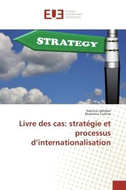 LIVRE DES CAS: STRATEGIE ET PROCESSUS D'INTERNATIONALISATION