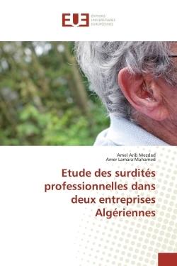 ETUDE DES SURDITES PROFESSIONNELLES DANS DEUX ENTREPRISES ALGERIENNES