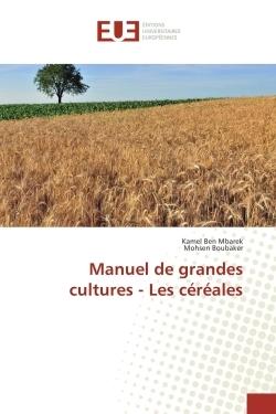 MANUEL DE GRANDES CULTURES - LES CEREALES