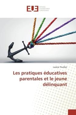 LES PRATIQUES EDUCATIVES PARENTALES ET LE JEUNE DELINQUANT