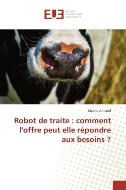 ROBOT DE TRAITE : COMMENT L'OFFRE PEUT ELLE REPONDRE AUX BESOINS ?