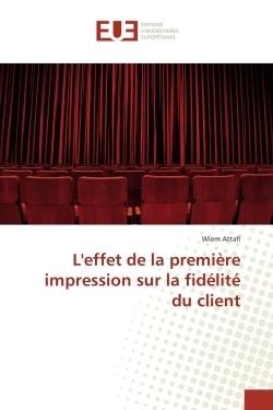 L'EFFET DE LA PREMIERE IMPRESSION SUR LA FIDELITE DU CLIENT