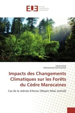IMPACTS DES CHANGEMENTS CLIMATIQUES SUR LES FORETS DU CEDRE MAROCAINES