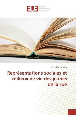 REPRESENTATIONS SOCIALES ET MILIEUX DE VIE DES JEUNES DE LA RUE