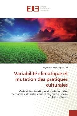 VARIABILITE CLIMATIQUE ET MUTATION DES PRATIQUES CULTURALES