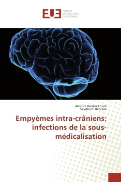 EMPYEMES INTRA-CRANIENS: INFECTIONS DE LA SOUS-MEDICALISATION