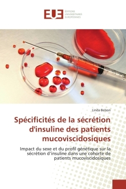 SPECIFICITES DE LA SECRETION D'INSULINE DES PATIENTS MUCOVISCIDOSIQUES