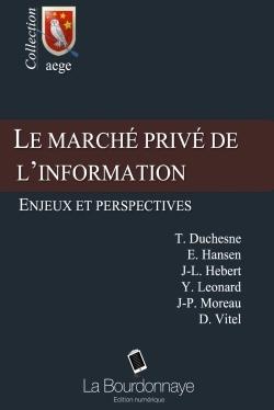LE MARCHE PRIVE DE L'INFORMATION: ENJEUX ET PERSPECTIVES