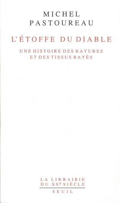 L'ETOFFE DU DIABLE - UNE HISTOIRE DES RAYURES ET DES TISSUS RAYES