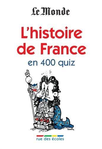 HISTOIRE DE FRANCE EN 400 QUIZ (L')