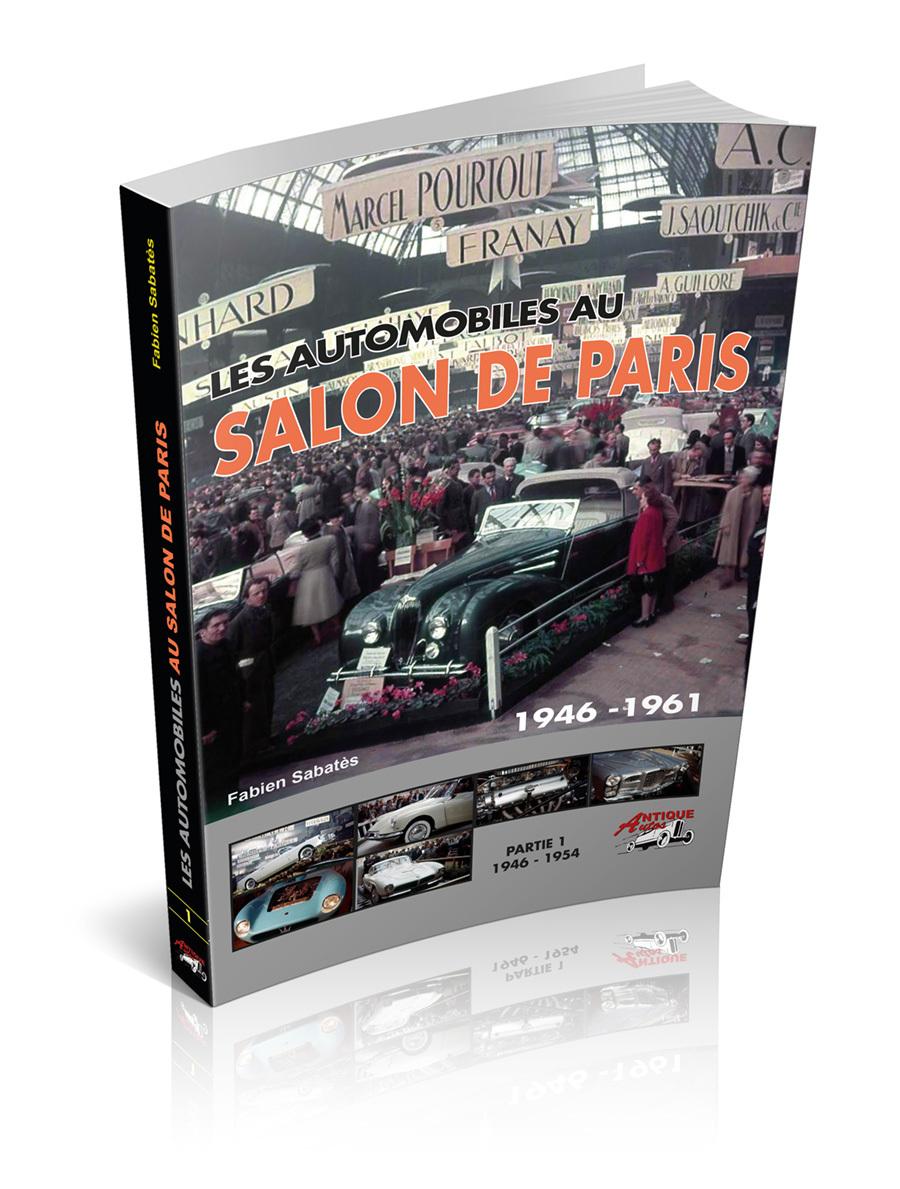 LES AUTOMOBILES AU SALON DE PARIS PARTIE 1-1946 A 1954