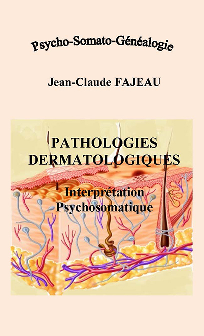 PATHOLOGIES DERMATOLOGIQUES :INTERPRETATION PSYCHOSOMATIQUE