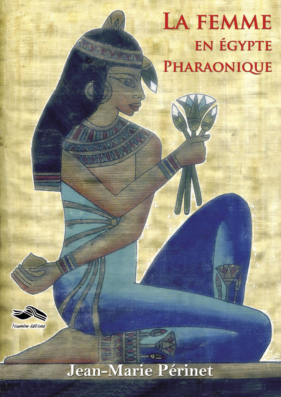 LA FEMME EN EGYPTE PHARAONIQUE