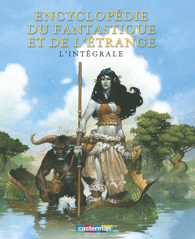 'ENCYCLOPEDIE DU FANTASTIQUE ET DE L'ETRANGE(INTEGRALE)