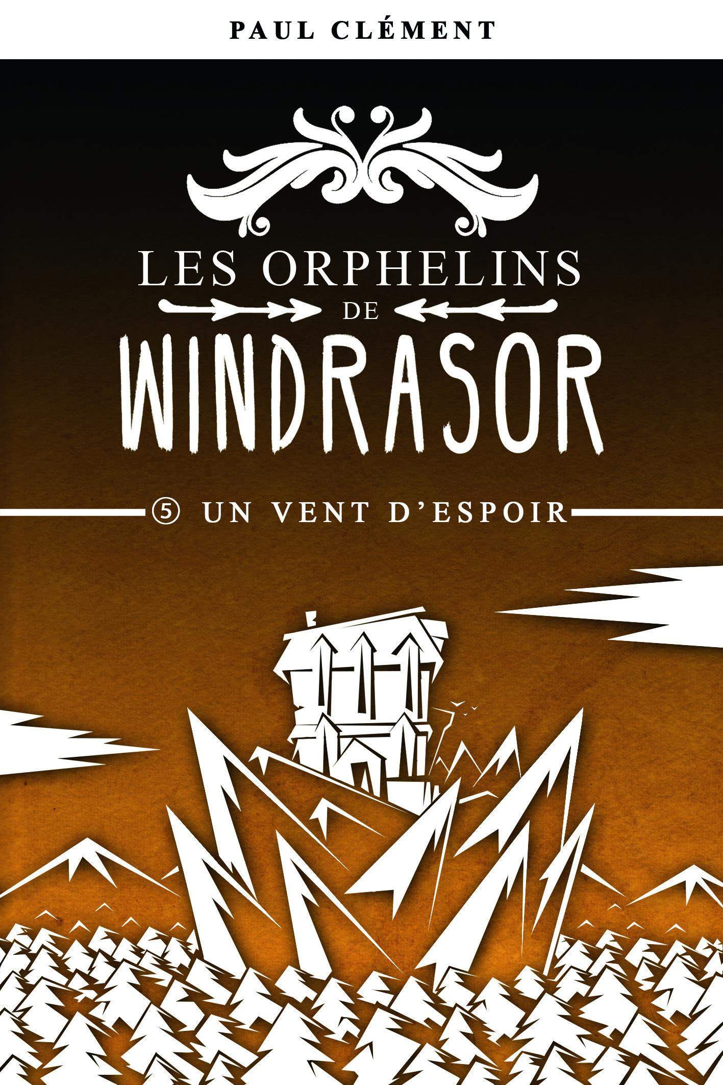 UN VENT D'ESPOIR (LES ORPHELINS DE WINDRASOR EPISODE 5)