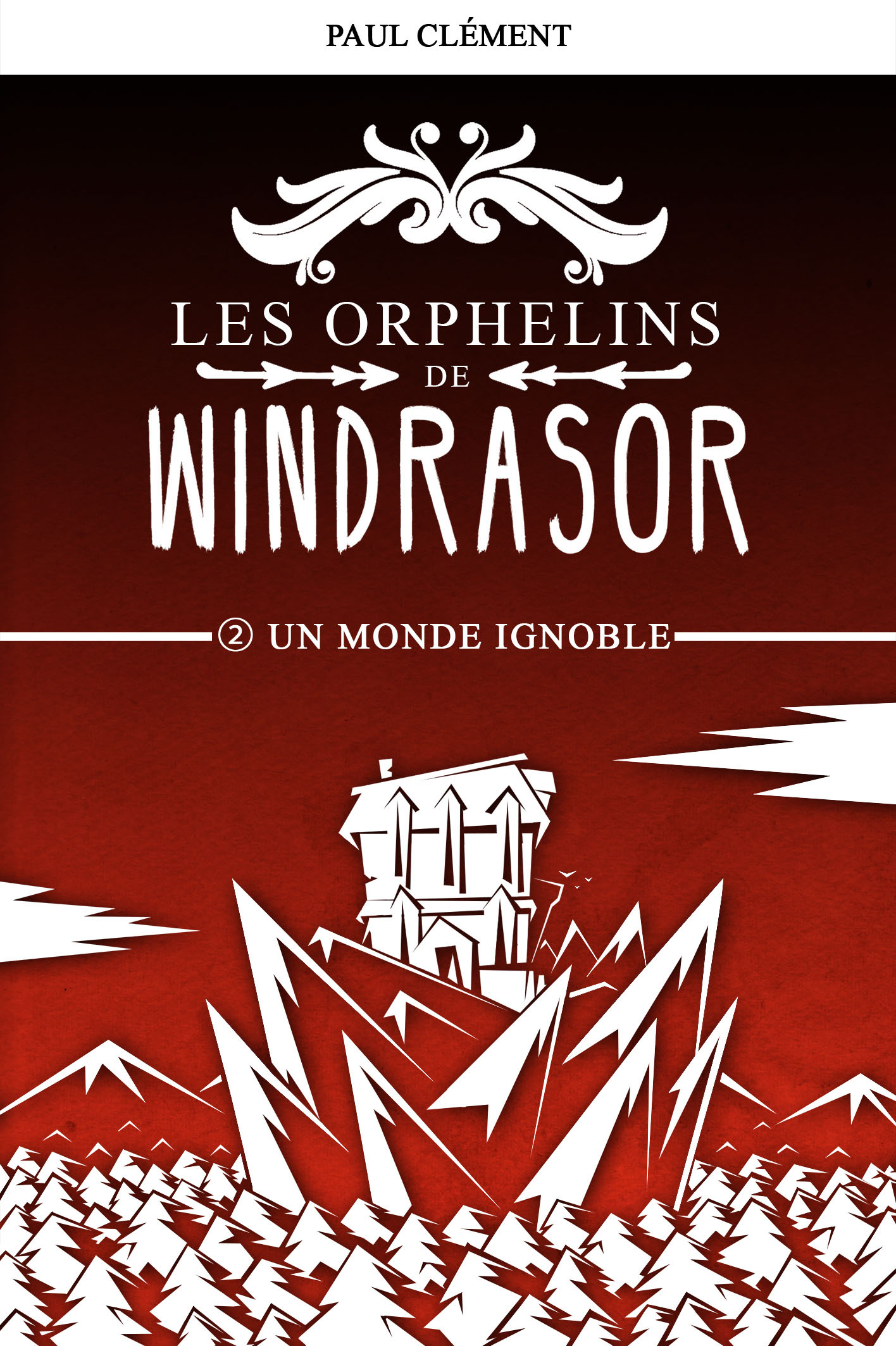UN MONDE IGNOBLE (LES ORPHELINS DE WINDRASOR EPISODE 2)