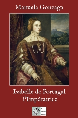 ISABELLE DE PORTUGAL, L'IMPERATRICE