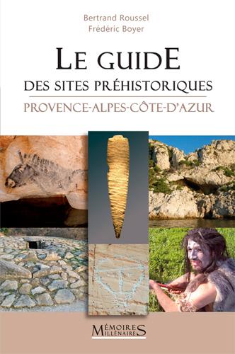 GUIDE DES SITES PREHISTORIQUES PROVENCE-ALPES-COTE