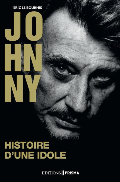 HISTOIRE D'UNE IDOLE - BIOGRAPHIE JOHNNY