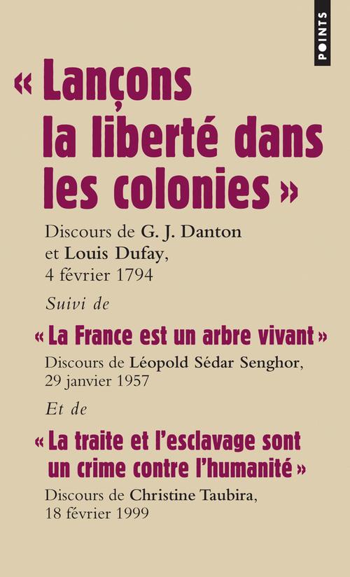 """"""" LANCONS LA LIBERTE DANS LES COLONIES """". DISCOURS"""