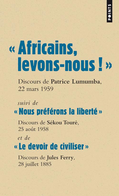 """"""" AFRICAINS, LEVONS-NOUS ! """". SUIVI DE """" NOUS PREF"""