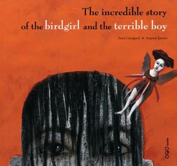 INCREDIBLE STORY OF THE BIRDGIRL AND THE TERRIBLE BOY