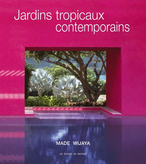 JARDINS TROPICAUX CONTEMPORAINS