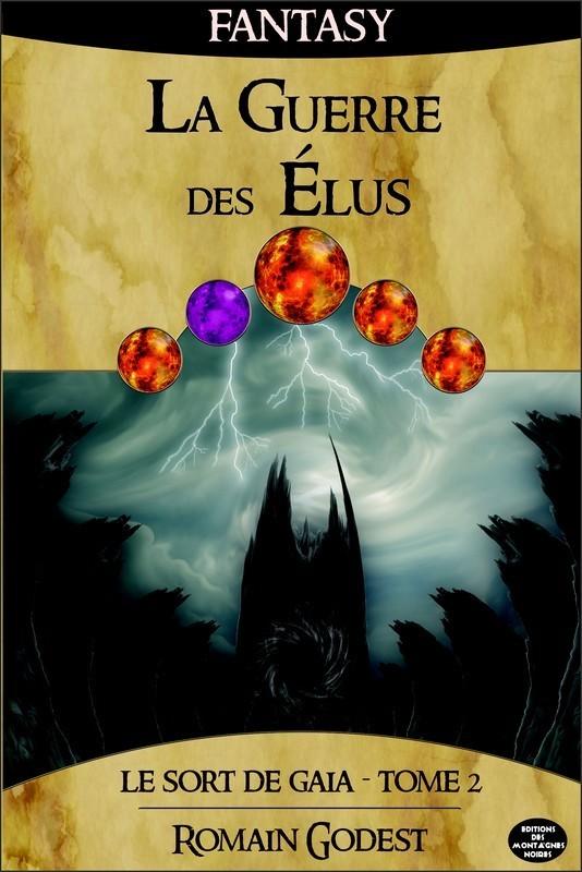 T 2 - LE SORT DE GAIA : LE GUERRE DES ELUS