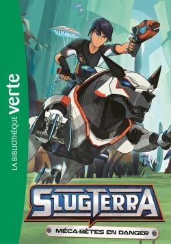 SLUGTERRA 10 - MECA-BETES EN DANGER