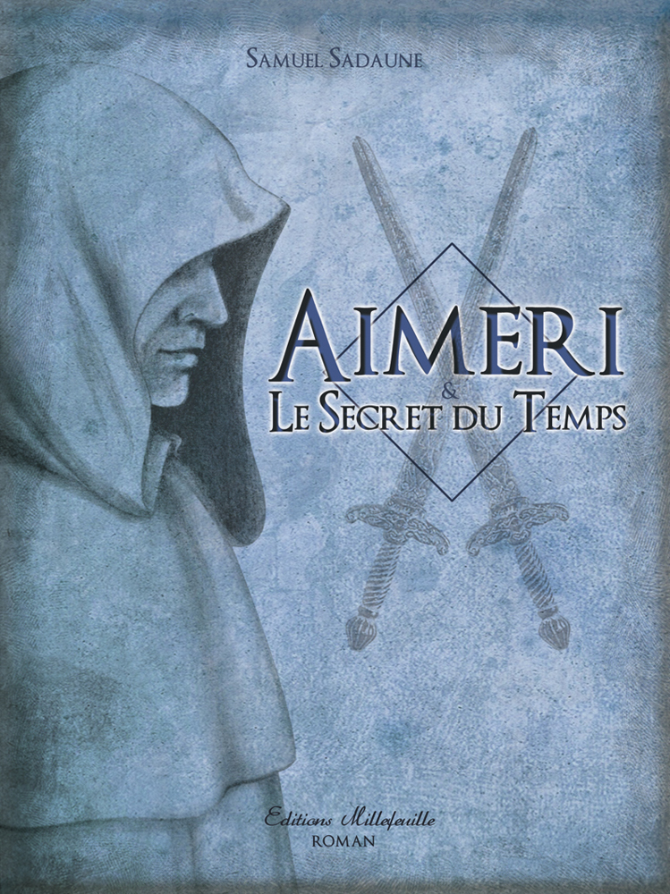 AIMERI ET LE SECRET DU TEMPS TOME 1