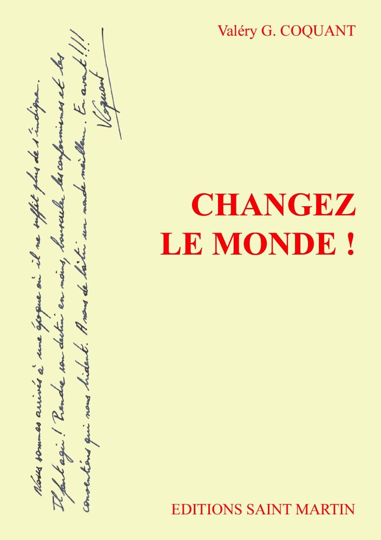 CHANGEZ LE MONDE
