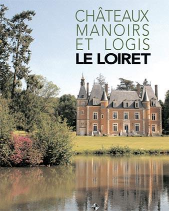 CHATEAUX MANOIRS ET LOGIS LE LOIRET