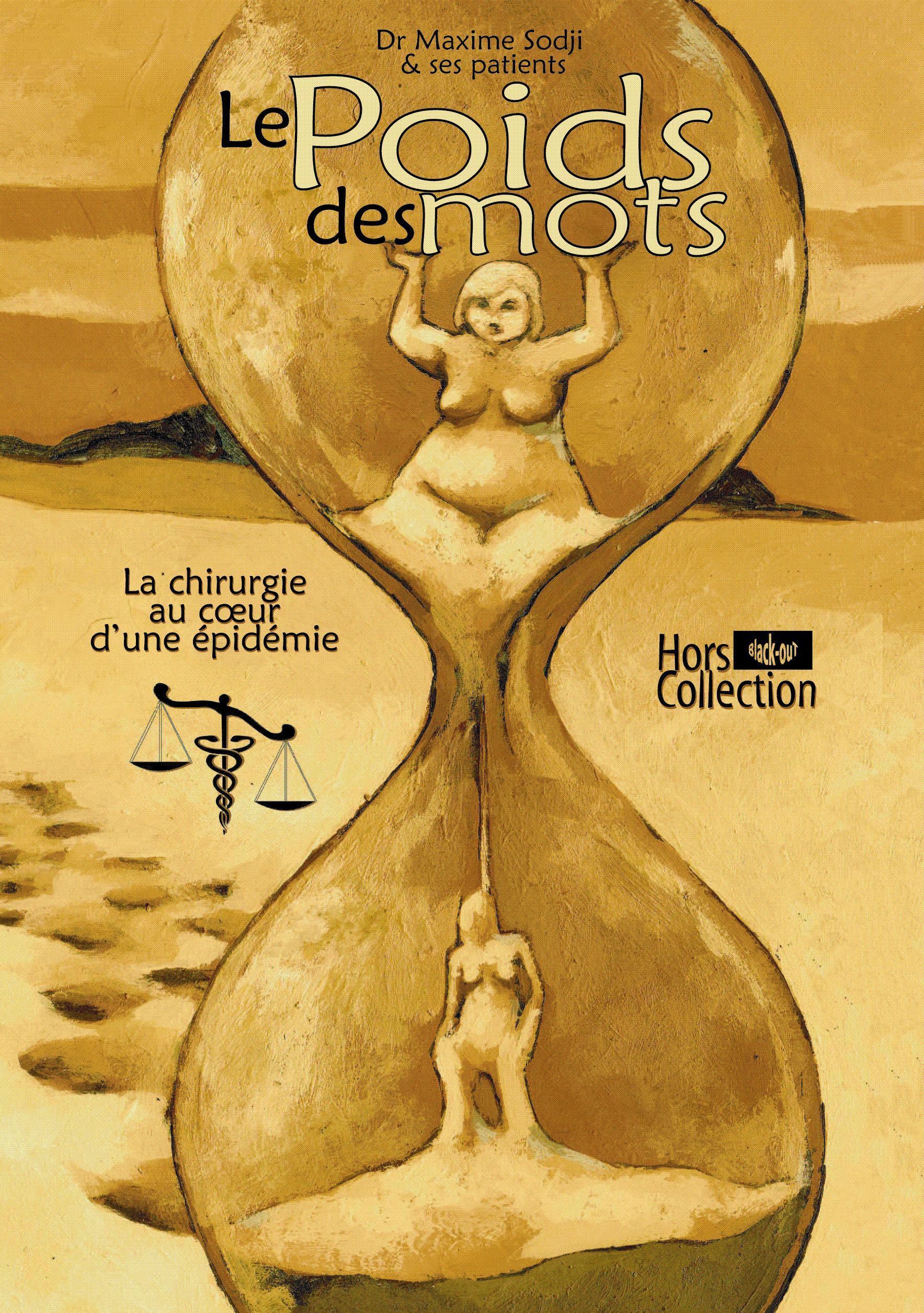 LE POIDS DES MOTS - LA CHIRURGIE AU COEUR D'UNE EPIDEMIE