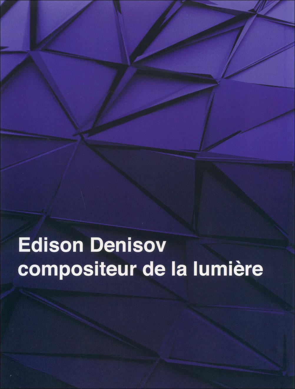 EDISON DENISOV, COMPOSITEUR DE LA LUMIERE