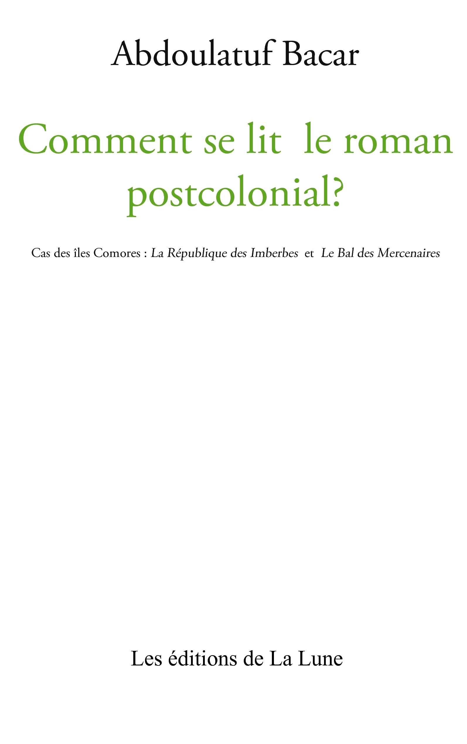 COMMENT SE LIT LE ROMAN POSTCOLONIAL ?