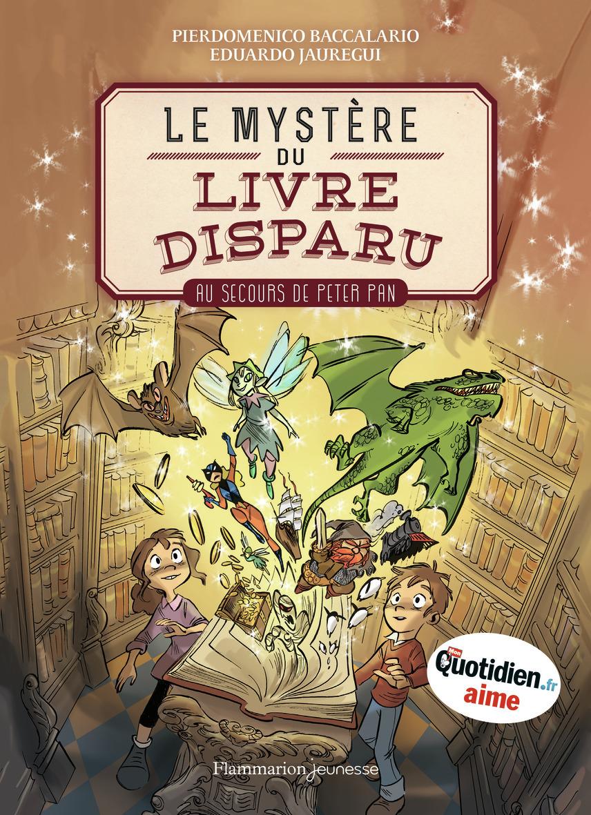 LE MYSTERE DU LIVRE DISPARU T1 - AU SECOURS DE PETER PAN