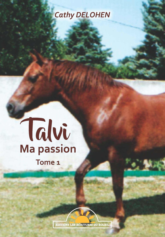 TALVI - MA PASSION TOME 1