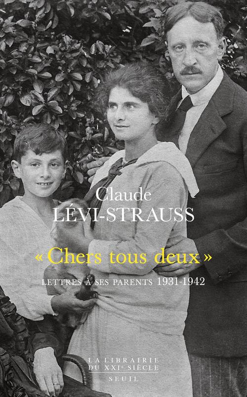 """""""CHERS TOUS DEUX"""". LETTRES A SES PARENTS (1931-1942)"""