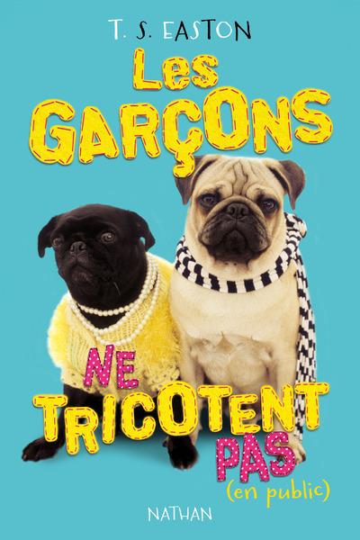 LES GARCONS NE TRICOTENT PAS (EN PUBLIC)