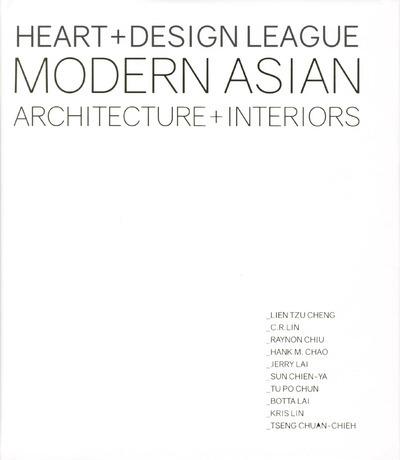 HEART + DESIGN LEAGUE - MODERN ASIAN - ARCHITECTURE + INTERIORS